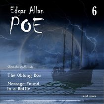 Edgar Allan Poe Audiobook Collection 6: Message Found In a Bottle/The Oblong Box