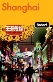Fodor's Shanghai, 2nd Edition (Fodor's Gold Guides)