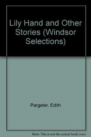 Lily Hand and Other Stories (Windsor Selections)