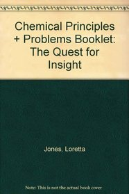 Chemical Principles & Problems Booklet: The Quest for Insight