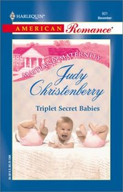 Triplet Secret Babies (Maitland Maternity Clinic: Triplets, Quads & Quints, Bk 5) (Harlequin American Romance, No 901)