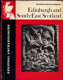Edinburgh and South-east Scotland (Regional archaeologies)
