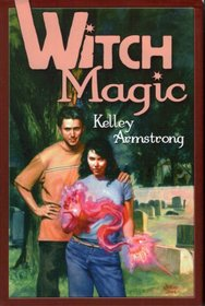Witch Magic (Women of the Otherworld, Bks 3-4)