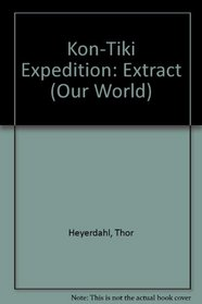 Kon-Tiki Expedition: Extract (Our World)