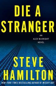 Die a Stranger (Alex McKnight, Bk 9)