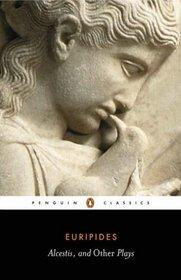Three Plays: Alcestis, Hippolytos and Iphigeneia in Tauris (Penguin Classics ; L31)