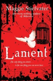 Lament: The Faerie Queen's Deception. Maggie Stiefvater
