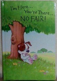 I'm Here...You're There...No Fair! (LASTING THOUGHTS LIBRARY)