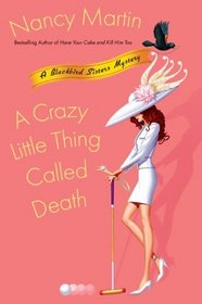 A Crazy Little Thing Called Death  (Blackbird Sisters, Bk 6)