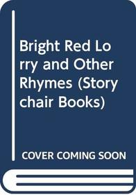 Bright Red Lorry and Other Rhymes (Storychair Books)