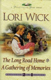 The Long Road Home / A Gathering of Memories (Place Called Home, Bks 3 & 4)