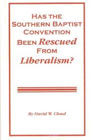 Has the Southern Baptist Convention Been Rescued from Liberalism?