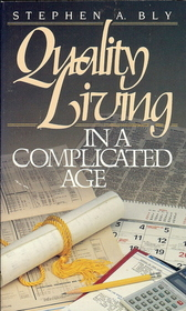 Quality living in a complicated age