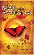 Mas que apariencias: Living the Faith After Bible Class is Over (Spanish Edition)