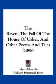 The Raven, The Fall Of The House Of Usher, And Other Poems And Tales (1898)