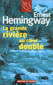 La grande rivière au coeur double