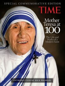 TIME Mother Teresa: The Life and Works of a Modern Saint, with introduction by Rick Warren