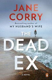 The Dead Ex: A Novel