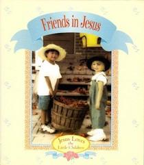 Friends in Jesus (Jesus Loves the Little Children)