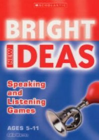 Speaking and Listening Games (New Bright Ideas)