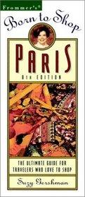 Frommer's Born to Shop Paris: The Ultimate Guide for Travelers Who Love to Shop (Frommer's Born to Shop Paris, 8th ed)