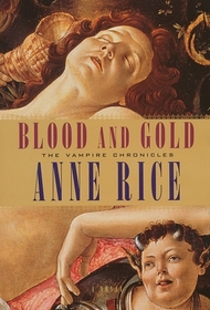 Blood and Gold (Vampire Chronicles, Bk 8)