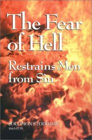 The Fear of Hell Restrains Men from Sin (Puritan Writings)