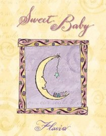 Sweet Baby: Welcome to the World (Flavia Gift Books)