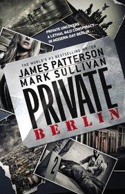 Private Berlin (Private, Bk 5)