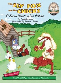 The Sly Fox and the Chicks / El Zorro Astutoso Y Los Pollit / with CD (Another Sommer-Time Story Bilingual)