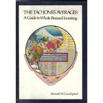 The Tao Jones Averages : A Guide to Whole-Brained Investing