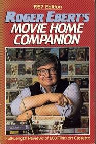 Roger Ebert's Movie Home Companion 1987 Edition