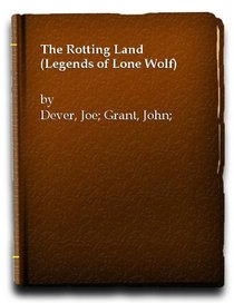 The Rotting Land (Legends of Lone Wolf)