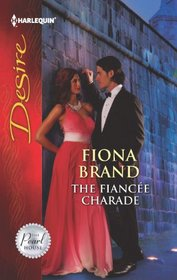 The Fiancee Charade (Pearl House, Bk 4) (Harlequin Desire, No 2238)