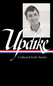 John Updike: Collected Early Stories (Library of America)