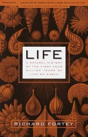 Life : A Natural History of the First Four Billion Years of Life on Earth