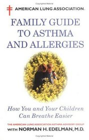 American Lung Association Family Guide to Asthma and Allergies