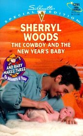 Cowboy And The New Year's Baby (And Baby Makes Three: The Next Generation) (Silhouette Special Edition, 1291)