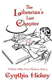 The Librarian's Last Chapter: Book Three in the River Valley Mystery Series