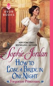 How to Lose a Bride in One Night (Forgotten Princesses, Bk 3)
