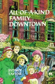 All of a Kind Family Downtown (All-Of-A-Kind Family (Hardcover))