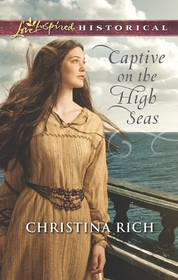 Captive on the High Seas (Love Inspired Historical, No 290)