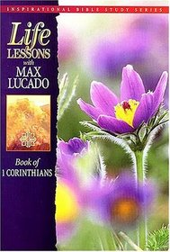 Life Lessons: Book Of I Corinthians (Inspirational Bible Study Series)