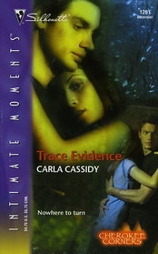 Trace Evidence (Cherokee Corners, Bk 3) (Silhouette Intimate Moments, No 1261)