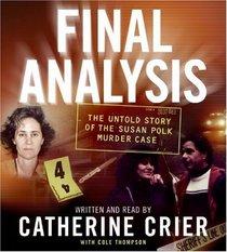 Final Analysis: The Untold Story of the Susan Polk Murder Case (Audio CD) (Abridged)