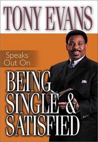 Being Single  Satisfied (Tony Evans Speaks Out)