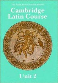 Cambridge Latin Course : Unit 2:  Third Edition