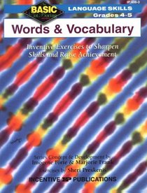 Words and Vocabulary: Inventive Exercises to Sharpen Skills and Raise Achievement (Basic, Not Boring  4 to 5)