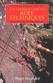 The Complete Guide To Rope Techniques