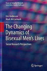 The Changing Dynamics of Bisexual Men's Lives: Social Research Perspectives (Focus on Sexuality Research)